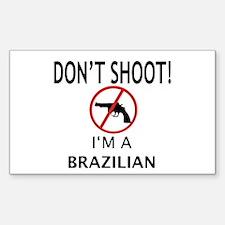 """Don't Shoot! I'm a Brazilian"" Decal"