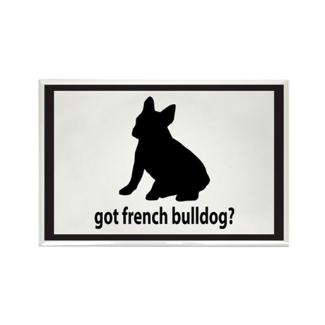 Got French Bulldog? Rectangle Magnet