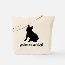Got French Bulldog? Tote Bag