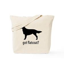 Got Flatcoat? Tote Bag