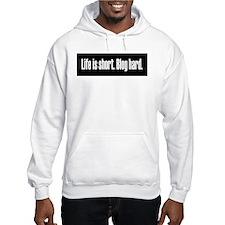 Life is short Jumper Hoody