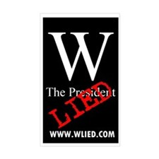 W The President LIED Rectangle Decal