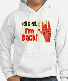 HELL IS FULL... I'M BACK Hoodie