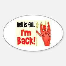 HELL IS FULL... I'M BACK Decal