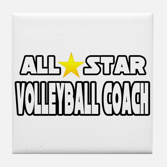 """""""All Star Volleyball Coach"""" Tile Coaster"""