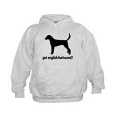 Got English Foxhound? Hoodie
