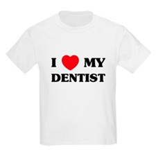 I Love My Dentist T-Shirt