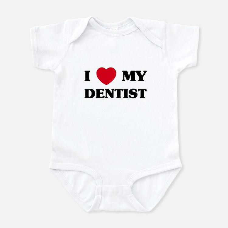 I Love My Dentist Infant Bodysuit