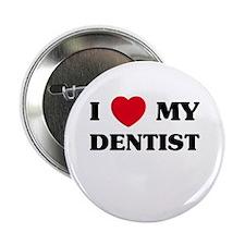 """I Love My Dentist 2.25"""" Button"""