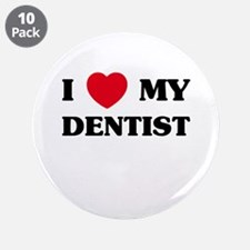 """I Love My Dentist 3.5"""" Button (10 pack)"""