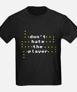 Don't Hate the Player T