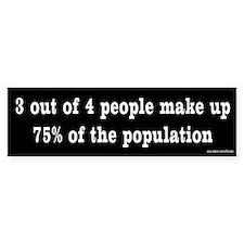 75% of the Population Bumper Bumper Sticker