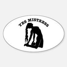 Yes Mistress #0066 Oval Decal