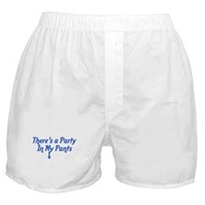 There's a Party In My Pants Boxer Shorts