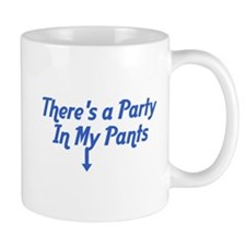 There's a Party In My Pants Mug