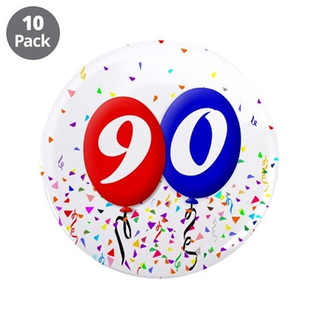 """90th Birthday 3.5"""" Button (10 pack)"""