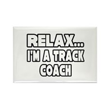 """Relax...Track Coach"" Rectangle Magnet"