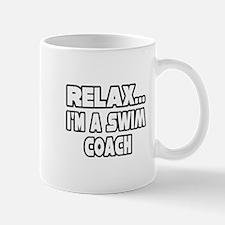 """Relax...Swim Coach"" Mug"