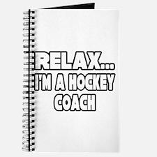 """""""Relax...Hockey Coach"""" Journal"""