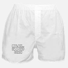 """Relax...Golf Coach"" Boxer Shorts"