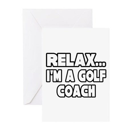 """""""Relax...Golf Coach"""" Greeting Cards (Pk of 10)"""