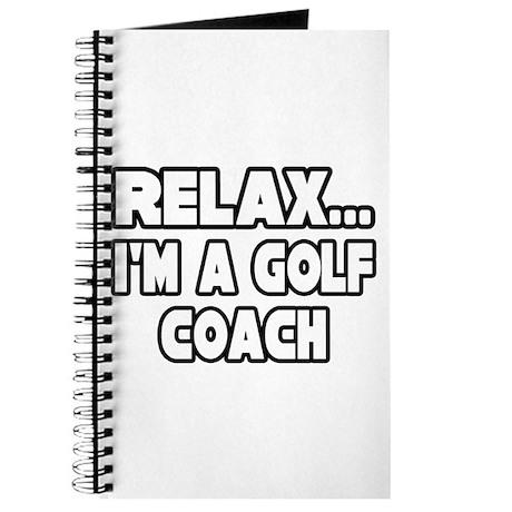 """""""Relax...Golf Coach"""" Journal"""