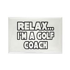 """Relax...Golf Coach"" Rectangle Magnet"