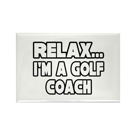 """""""Relax...Golf Coach"""" Rectangle Magnet (100 pack)"""