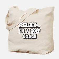 """Relax...Golf Coach"" Tote Bag"
