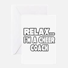 """Relax...Cheer Coach"" Greeting Card"