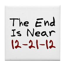 End Is Near 12-21-12 Tile Coaster