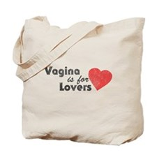 Vagina is for Lovers Tote Bag