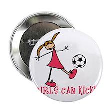"""Girls Soccer Girls Can Kick 2.25"""" Button"""