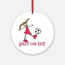 Girls Soccer Girls Can Kick Ornament (Round)
