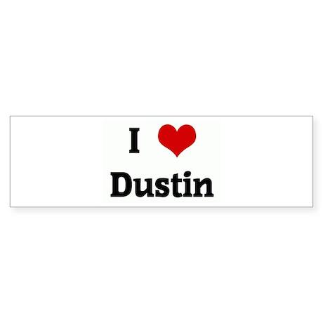 I Love Dustin Bumper Sticker