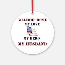 my hero my husband welcome home Ornament (Round)