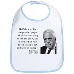 Robert Frost Quote 14 Bib