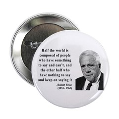 """Robert Frost Quote 14 2.25"""" Button (100 pack)"""