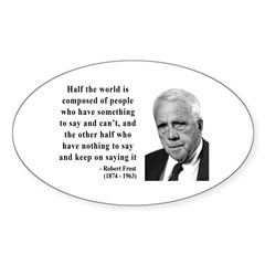 Robert Frost Quote 14 Oval Sticker