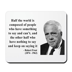 Robert Frost Quote 14 Mousepad