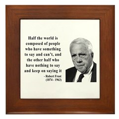 Robert Frost Quote 14 Framed Tile