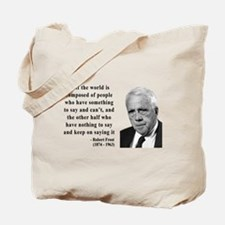 Robert Frost Quote 14 Tote Bag