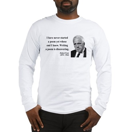 Robert Frost Quote 12 Long Sleeve T-Shirt