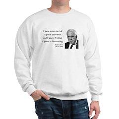 Robert Frost Quote 12 Sweatshirt