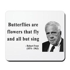 Robert Frost Quote 10 Mousepad