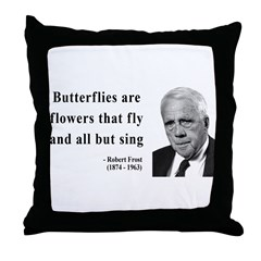 Robert Frost Quote 10 Throw Pillow