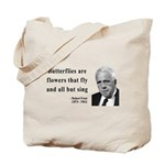 Robert Frost Quote 10 Tote Bag