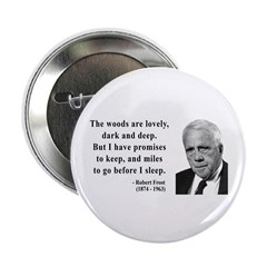 """Robert Frost Quote 9 2.25"""" Button (100 pack)"""
