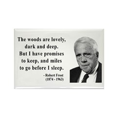 Robert Frost Quote 9 Rectangle Magnet (100 pack)