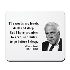 Robert Frost Quote 9 Mousepad